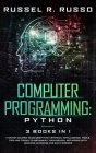 Computer Programming - Python: 3 Books in 1: A Crash Course to Go Deep into Artificial Intelligence. Tools, Tips and Tricks to Implement Your Neural Cover Image