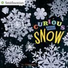 Curious About Snow (Smithsonian) Cover Image