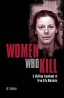 Women Who Kill: A Chilling Casebook of True-Life Murders Cover Image