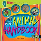The Wise Animal Handbook Illinois (Arcadia Kids) Cover Image