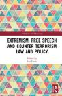 Extremism, Free Speech and Counter-Terrorism Law and Policy (Extremism and Democracy) Cover Image