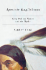 Apostate Englishman: Grey Owl the Writer and the Myths Cover Image