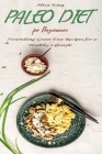 Paleo Diet for Beginners: Nourishing Grain-Free Recipes for a Healthy Lifestyle Cover Image