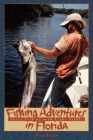 Fishing Adventures in Florida: Sport Fishing with Light Tackle Cover Image