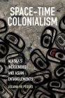 Space-Time Colonialism: Alaska's Indigenous and Asian Entanglements (Critical Indigeneities) Cover Image