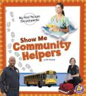 Show Me Community Helpers (My First Picture Encyclopedias) Cover Image