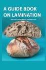 A Guide Book On Lamination- Take Your Croissant Making To The Next Level: Bread Cookbook Cover Image