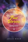 Seven True Stories to Inspire Cover Image