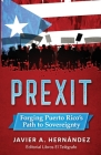 Prexit: Forging Puerto Rico's Path to Sovereignty Cover Image