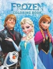 Frozen coloring book: A Stunning Coloring Book Including Many Flawless Images Of Frozen Cover Image