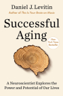 Successful Aging: A Neuroscientist Explores the Power and Potential of Our Lives Cover Image