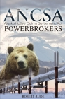 ANCSA Powerbrokers Cover Image