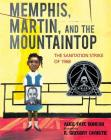 Memphis, Martin, and the Mountaintop: The Sanitation Strike of 1968 Cover Image