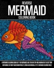 Reverse Mermaid Coloring Book: A Mermaid Coloring Book But The Mermaids Are Fish On Top And Human On The Bottom! Containing 30 Funny Hand Drawn Paisl Cover Image