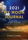 My Lunar Journal 2021: Write with the power of the moon and find the rhythms of your soul Cover Image