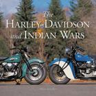 The Harley-Davidson and Indian Wars Cover Image