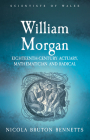 William Morgan: Eighteenth-Century Actuary, Mathematician and Radical (Scientists of Wales) Cover Image