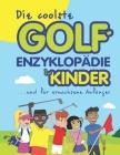 Die coolste Golf-enzyklopädie für kinder und erwachsene Anfänger Cover Image