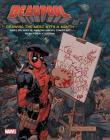 Deadpool: Drawing the Merc with a Mouth: Three Decades of Amazing Marvel Comics Art Cover Image
