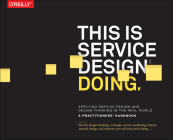 This Is Service Design Doing: Applying Service Design Thinking in the Real World Cover Image