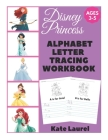 Disney Princess Alphabet Letter Tracing Workbook Ages 3-5: Alphabet Tracing Worksheets for 3 Year Olds, Letter Tracing Coloring Book, Letter Tracing D Cover Image