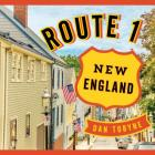 Route 1: New England: A Quirky Road Trip from Maine to Connecticut Cover Image