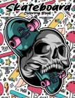 Skateboard Coloring Book: Funny Skateboarding Coloring book for Adults teenagers and kids Cover Image