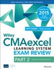 Wiley Cmaexcel Learning System Exam Review 2015 + Test Bank: Part 2, Financial Decision Making Cover Image