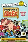 Everything Goes: Henry in a Jam (My First I Can Read) Cover Image