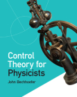 Control Theory for Physicists Cover Image