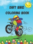 Dirt Bike Coloring Book: Motorcycle Coloring Book for Kids Cover Image