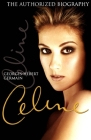Celine: The Authorized Biography Cover Image