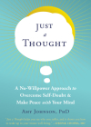 Just a Thought: A No-Willpower Approach to Overcome Self-Doubt and Make Peace with Your Mind Cover Image