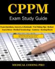 CPPM Exam Study Guide - 2018 Edition: 150 Certified Physician Practice Manager Exam Questions & Answers, and Rationale, Tips To Pass The Exam, Medical Cover Image
