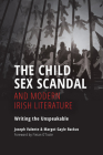 The Child Sex Scandal and Modern Irish Literature: Writing the Unspeakable Cover Image
