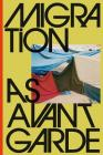 Migration as Avant-Garde Cover Image