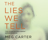 The Lies We Tell: A Gripping Psychological Thriller Cover Image