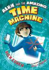 Alex and the Amazing Time Machine Cover Image