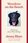 Woodrow on the Bench: Life Lessons from a Wise Old Dog Cover Image