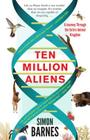 Ten Million Aliens: A Journey Through the Entire Animal Kingdom Cover Image