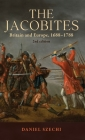 The Jacobites: Britain and Europe, 1688-1788 2nd edition Cover Image