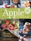 The Apple Cookbook, 3rd Edition: 125 Freshly Picked Recipes Cover Image