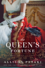 The Queen's Fortune: A Novel of Desiree, Napoleon, and the Dynasty That Outlasted the Empire Cover Image