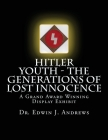 Hitler Youth - The Generations of Lost Innocence: A Grand Award Winning Display Exhibit Cover Image
