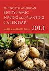 The North American Biodynamic Sowing and Planting Calendar Cover Image