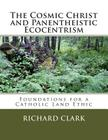 The Cosmic Christ and Panentheistic Ecocentrism: Foundations for a Catholic Land Ethic Cover Image