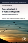 Cooperative Control of Multi-Agent Systems: An Optimal and Robust Perspective (Emerging Methodologies and Applications in Modelling) Cover Image