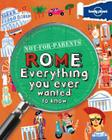Lonely Planet Not-For-Parents Rome: Everything You Ever Wanted to Know Cover Image