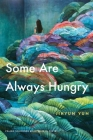 Some Are Always Hungry (The Raz/Shumaker Prairie Schooner Book Prize in Poetry) Cover Image