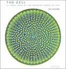 The Cell: A Visual Tour of the Building Block of Life Cover Image